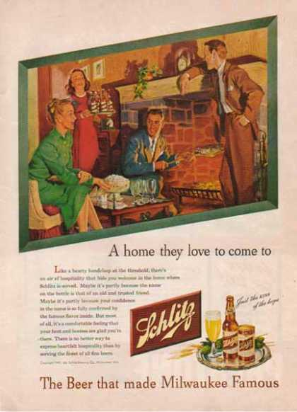 Schlitz Brewing Company – A home they love to come to (1947)
