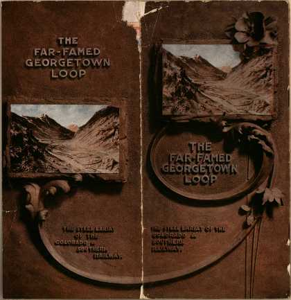 Colorado & Southern Railway's Colorado and Southern Railway – The Far-Famed Georgetown Loop (1907)