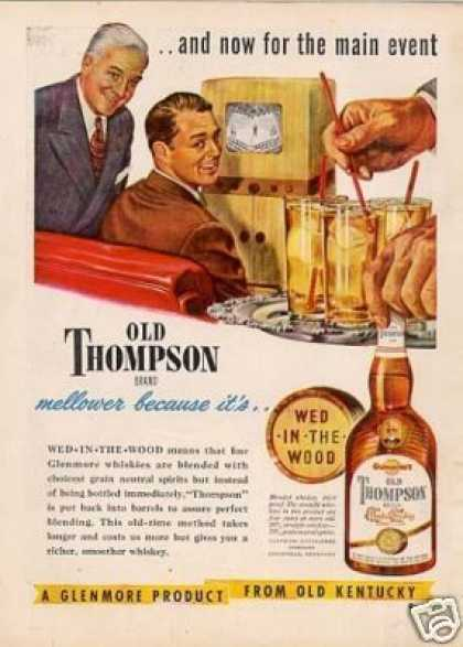"Old Thompson Whiskey Ad ""For the Main Event... (1949)"