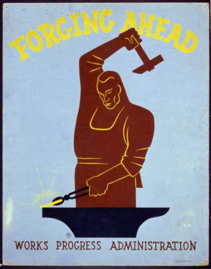 Forging ahead – Works Progress Administration / [monogram]. (1936)
