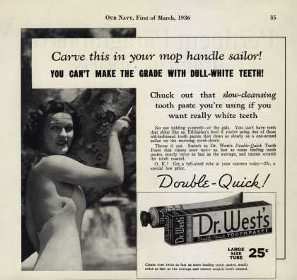 Dr. West's Double-Quick Toothpaste – Carve this in your mop handle sailor (1936)