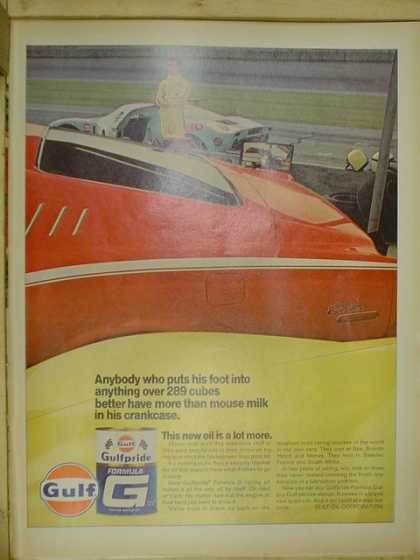 Gulf Gulfpride motor oil Anything over 289 cubes better have more than mouse milk in his crankcase. (1968)