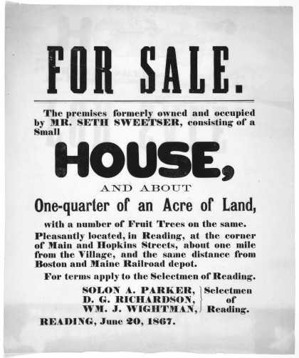 For sale. The premises formerly owned and occupied by Mr. Seth Sweetser, consisting of a small house and about one-quarter of an acre of land ... For (1867)