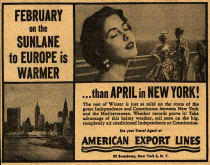 American Export Line's Europe – February on the Sunlane to Europe is Warmer ...than April in New York (1954)