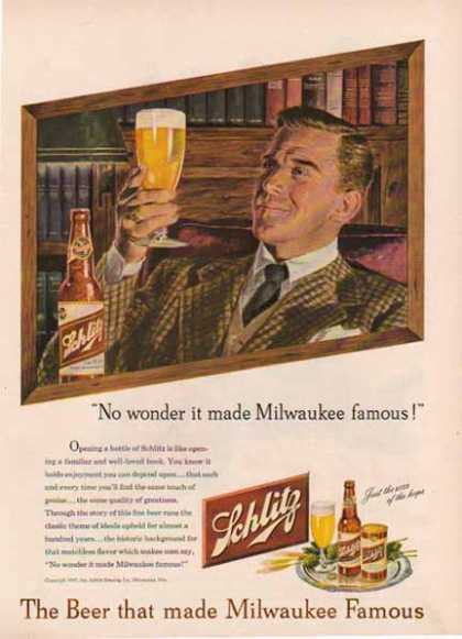 Schlitz – No wonder it made Milwaukee famous (1947)
