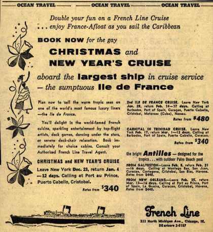 French Line's Christmas New Year's Cruise – Book Now for the gay Christmas and New Year's Cruise aboard the largest ship in cruise service-the Ile de France (1954)