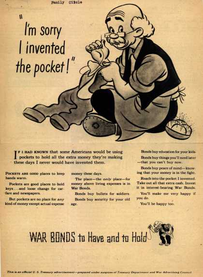 "U. S. Treasury Dept./ War Advertising Council's War Bonds – ""I'm sorry I invented the pocket!"" (1944)"