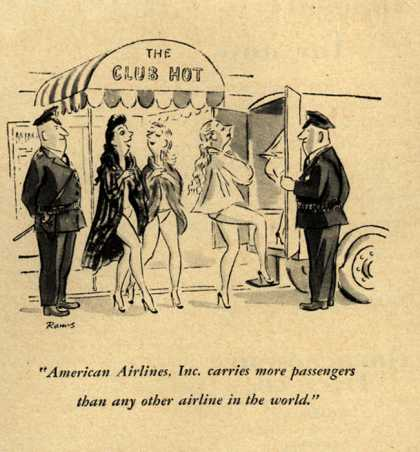 American Airlines – American Airlines, Inc. carries more passengers than any other airlines in the world. (1952)