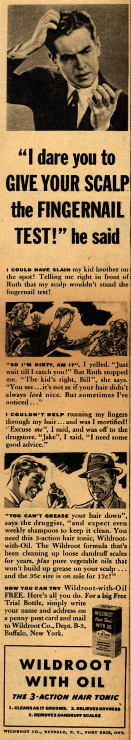 "Wildroot Company's Wildroot Hair Tonic – ""I dare you to Give Your Scalp the Fingernail Test!"" he said (1939)"