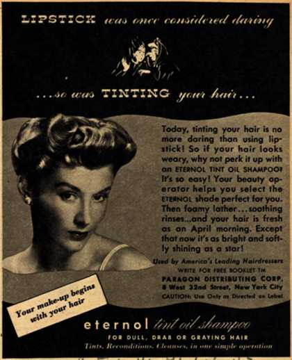 Paragon Distributing Corporation's Eternol Tint Oil Shampoo – Lipstick was once considered daring ...so was Tinting your hair... (1943)