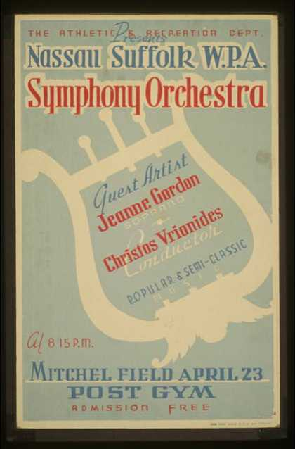 The Athletic & Recreation Dept. presents Nassau Suffolk W.P.A. Symphony Orchestra – Guest artist Jeanne Gordon, soprano – Christos Vrionides, conduc (1936)