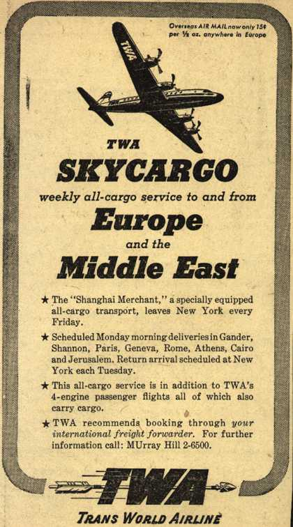 Trans World Airline's Aircargo – TWA Skycargo weekly all-cargo service to and from Europe and the Middle East (1947)