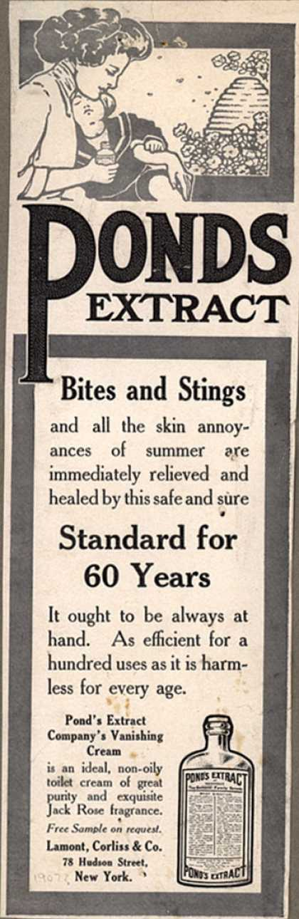 Pond's Extract Co.'s Pond's Extract and Vanishing cream – Pond's Extract. Bites and Stings and all the skin annoyances of summer are immediately relieved and healed by this safe and sure Standard for 60 Yea (1907)