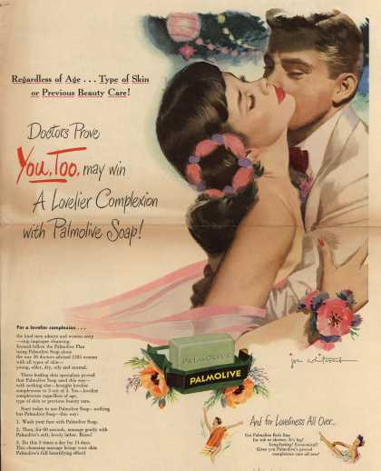 Palmolive Company's Palmolive Soap – Regardless of Age...Type of Skin or Previous Beauty Care! Doctors Prove You, Too, may win A Lovelier Complexion with Palmolive Soap (1948)