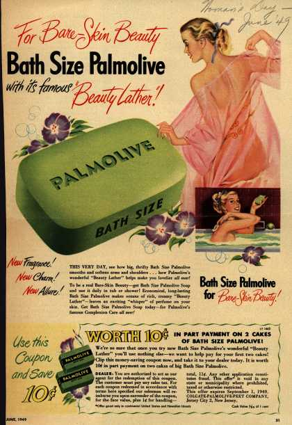 "Palmolive Company's Palmolive Soap – For Bare-Skin Beauty Bath Size Palmolive with its famous ""Beauty Lather"" (1949)"