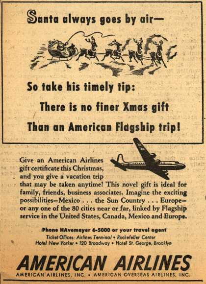 American Airline's Gift certificate – Santa always goes by air – So take his timely tip: There is no finer Xmas gift than an American Flagship trip (1947)