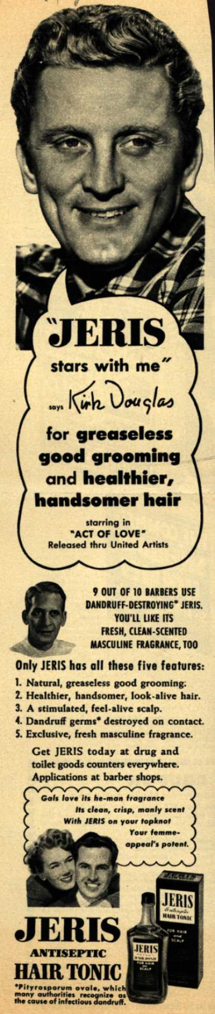 "Jeri's hair tonic – ""JERIS stars with me"" says Kirk Douglas for greaseless good grooming and healthier, handsomer hair (1953)"