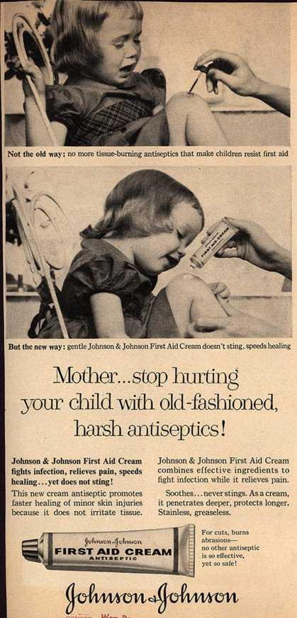 Johnson & Johnson's First Aid Cream – Mother...stop hurting your child with old-fashioned, harsh antiseptics (1957)