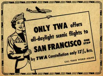 Trans World Airline's San Francisco – Only TWA offers all-daylight scenic flights to San Francisco (1949)