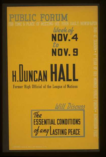 Public forum – H. Duncan Hall, former high official of the League of Nations, will discuss the essential conditions of any lasting peace / designed & (1936)