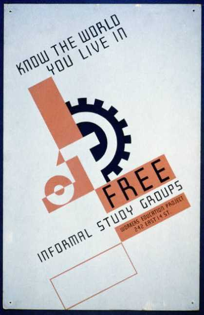 Know the world you live in – Free informal study groups – Workers education project. (1936)