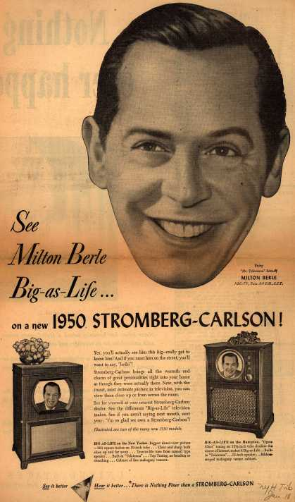 Stromberg-Carlson Company's 1950 model Televisions – See Milton Berle Big-as-Life... on a new 1950 Stromberg-Carlson (1950)