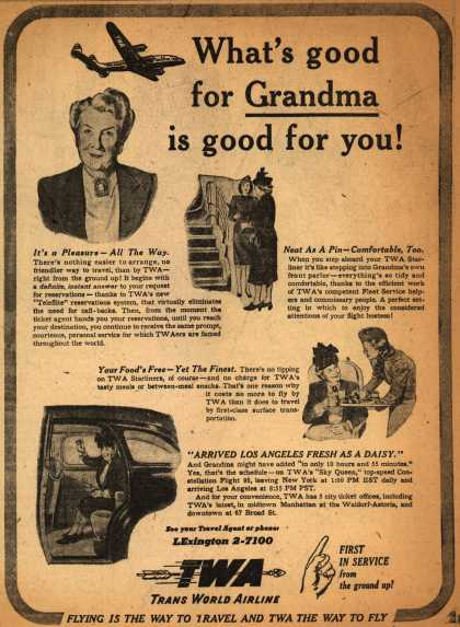 Trans World Airline – What's good for Grandma is good for you (1947)