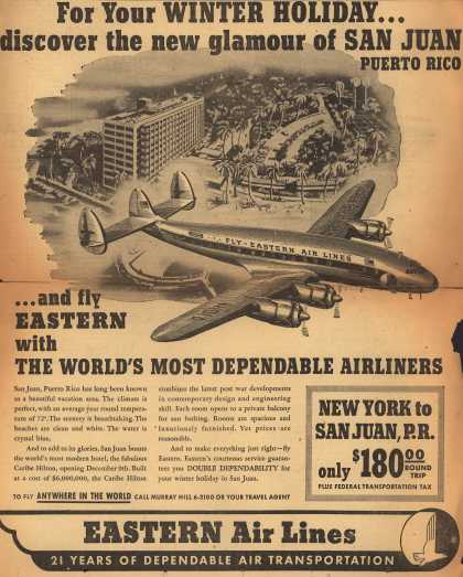 Eastern Air Line's San Juan, Puerto Rico – For Your Winter Holiday... Discover the New Glamour of San Juan Puerto Rico ...and Fly Eastern with The World's Most Dependable Airliners (1949)