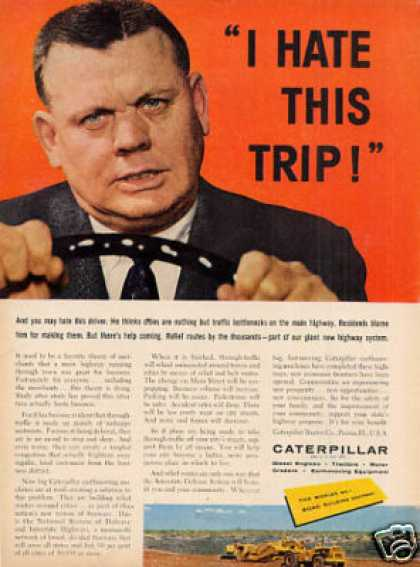 "Caterpillar Tractor Ad ""I Hate This Trip... (1958)"
