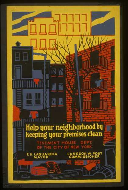 Help your neighborhood by keeping your premises clean – Tenement House Dept. of the City of New York – F.H. La Guardia, Mayor – Langdon W. Post, C (1936)