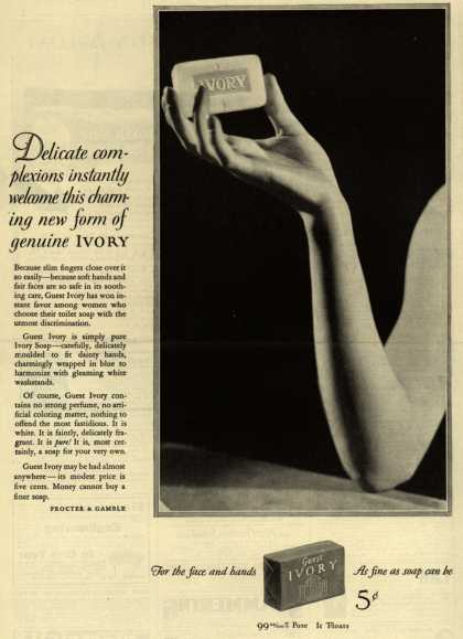Procter & Gamble Co.'s Guest Ivory Soap – Delicate complexions instantly welcome this charming new form of genuine Ivory. (1926)