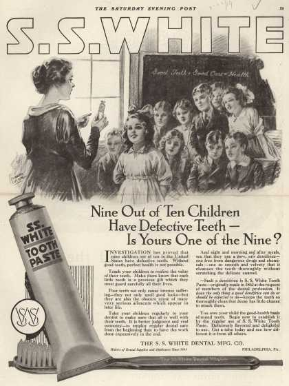 S. S. White Dental Manufacturing Co.'s tooth paste – Nine Out of Ten Children Have Defective Teeth – Is Yours One of the Nine? (1919)