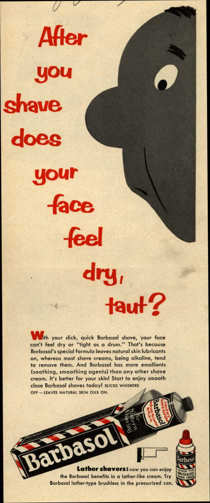 Barbasol – After you shave does your face feel dry, taut? (1953)