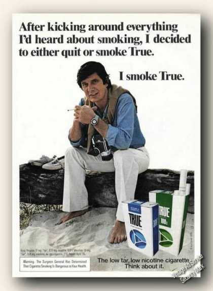 True Cigarettes Either Quit or Smoke Adv (1975)