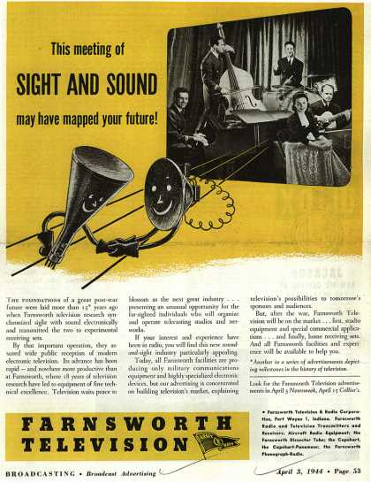 Farnsworth Television and Radio Corporation's Television – This meeting of Sight And Sound may have mapped your future (1944)