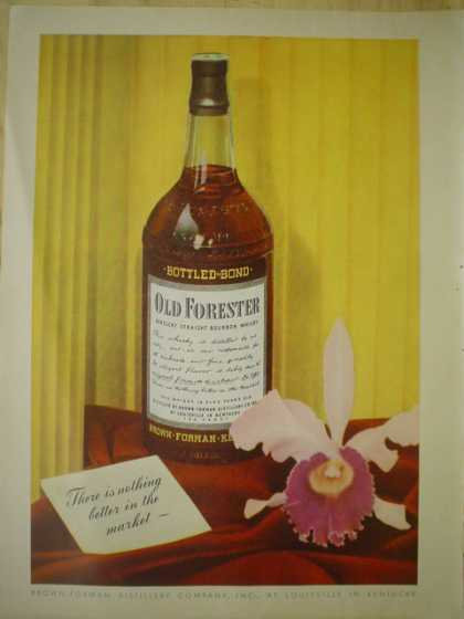 Old Forrester Whiskey. There is nothing better on the market (1945)