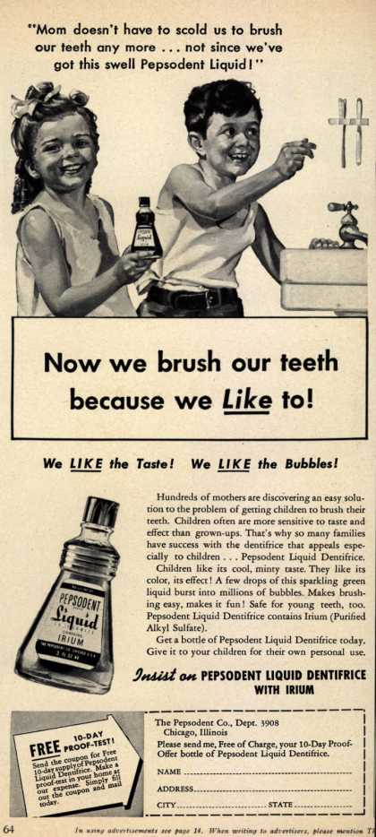 Pepsodent Company's liquid dentifrice – Now we brush our teeth because we Like to (1941)