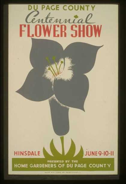 Du Page County centennial flower show – Presented by the Home Gardeners of Du Page County, Hinsdale, June 9-10-11. (1936)