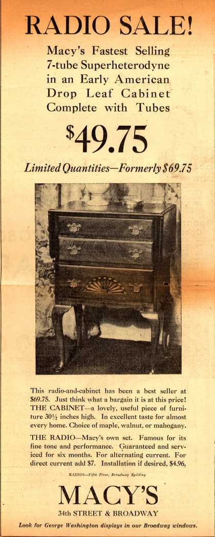 Macy's 7-tube Superheterodyne – Radio Sale! Macy's Fastest Selling 7-tube Superheterodyne in an Early American Drop Leaf Cabinet Complete with Tubes $49.75. (1932)