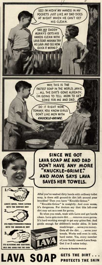 "Procter & Gamble Co.'s Lava Soap – Since We Got Lava Soap Me And Dad Don't Have Any More ""Knuckle-Grime."" And Mom Says Lava Saves Her Towels. (1936)"