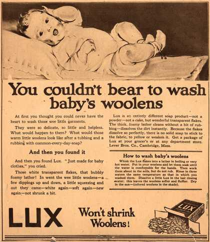 Lever Bros.'s Lux (laundry flakes) – You couldn't bear to wash baby's woolens (1917)