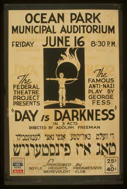 "The Federal Theatre Project presents ""Day is darkness"" in 3 acts – The famous anti-nazi play by George Fess – Directed by Adolph Freeman. (1939)"