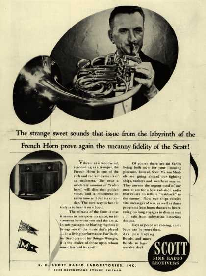 E. H. Scott Radio Laboratorie's Radio – The strange sweet sounds that issue from the labyrinth of the French Horn prove again the uncanny fidelity of the Scott (1943)