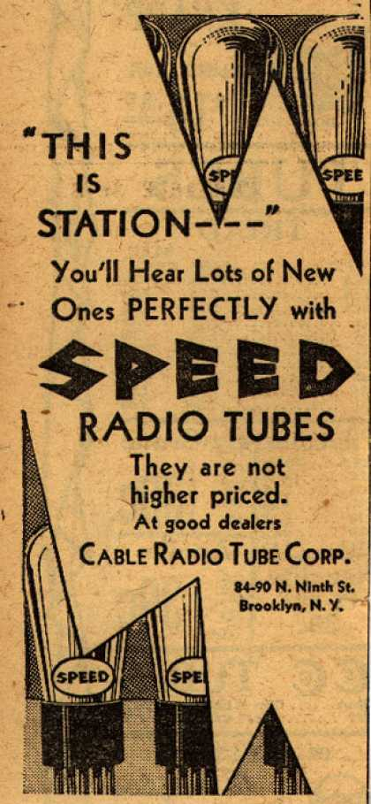 "Cable Radio Tube Corporation's Radio Tubes – ""This is Station – "" You'll Hear Lots of New Ones Perfectly with Speed Radio Tubes (1929)"