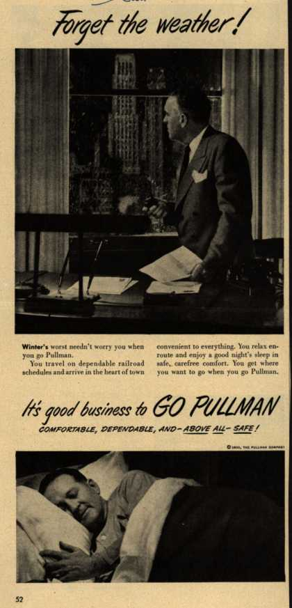 Pullman Company – Forget the weather! It's good business to Go Pullman. Comfortable, Dependable, And- Above All -Safe (1950)