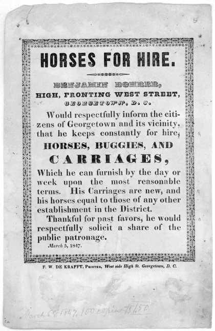 Horses for hire. Benjamin Bohrer, High, fronting West Street, Georgetown, D. C. would respectfully inform the citizens of Georgetown and its vicinity (1847)
