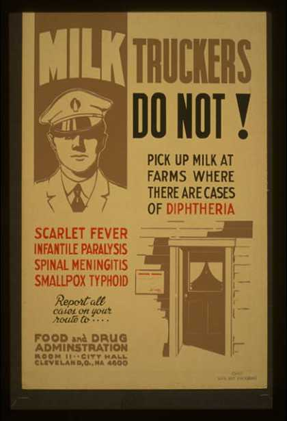 Milk truckers do not! pick up milk at farms where there are cases of diphtheria, scarlet fever, infantile paralysis, spinal meningitis, smallpox, typ (1936)