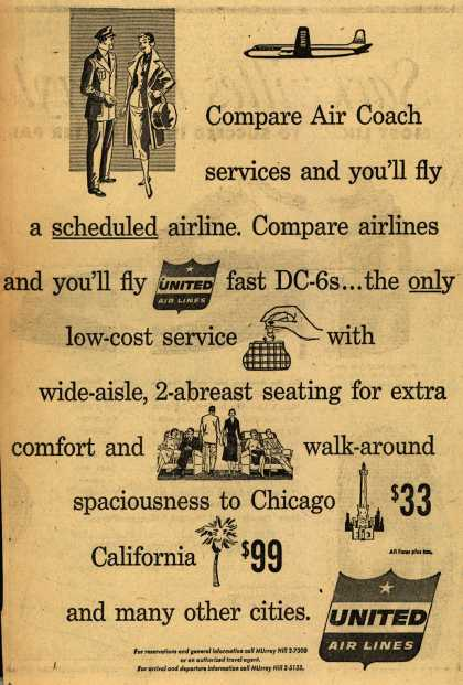 United Air Lines – Compare Air Coach services and you'll fly a scheduled airline. Compare airlines and you'll fly United fast DC-6s... (1954)