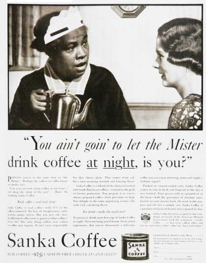 """Sanka Coffee – """"You ain't goin' to let the Mister drink coffee at night, is you?"""""""