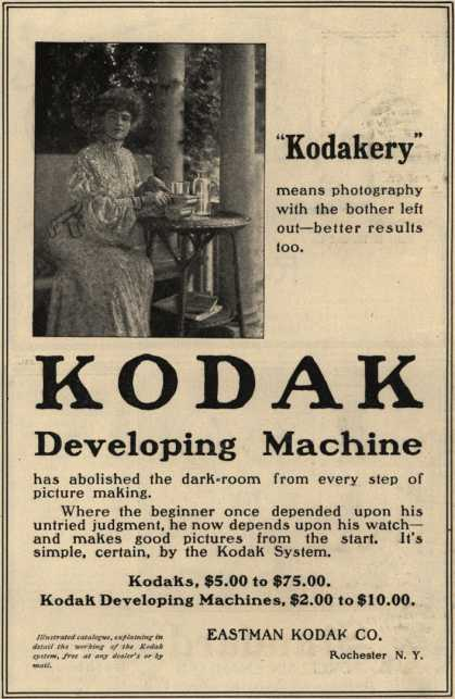 """Kodak – """"Kodakery"""" means photography with the bother left out – better results too. Kodak Developing Machine (1903)"""
